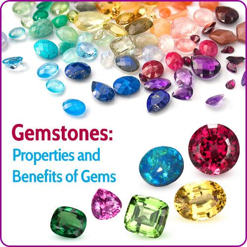 Gemstones: Properties and Benefits of Gems