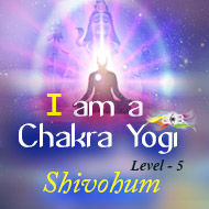 Shivohum - A Retreat - I am Chakra Yogi - Level 5