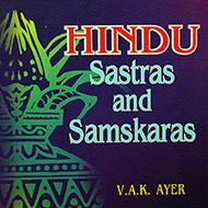 Hindu Sastras and Samskaras