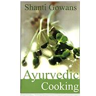 Ayurvedic Cooking - Shanti Gowans