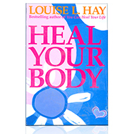 Heal Your Body - Louise L. Hay