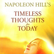 Timeless Thoughts for Today - Dr. Napoleon Hill