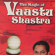 The Magic of Vaastu Shastra