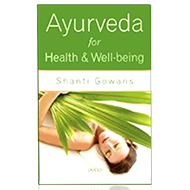 Ayurveda for health & Well-Being - Shanti Gowans