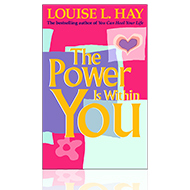 The Power is Within You - Louise L. Hay