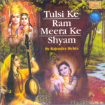Tulsi Ke Ram Meera Ke Shyam - Rajendra Mehta