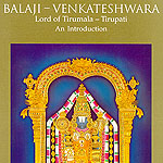 Balaji - Venkateshwara Lord of Tirumala - Tirupati
