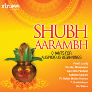 Shubh Aarambh - Chants for Auspicious Beginnings