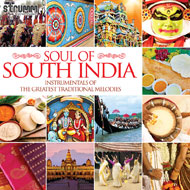 Soul of South India - Instrumentals of the Greatest Traditional Melodies