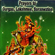 Prayers to Durgaa Lakshmee Saraswatee