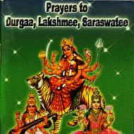 Prayers to Durgaa Lakshmee Saraswatee
