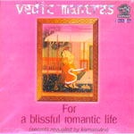 Vedic Mantras - for a blissful romantic life
