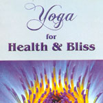 Yoga for Health and Bliss
