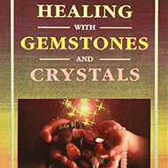Healing with Gemstones and Crystals