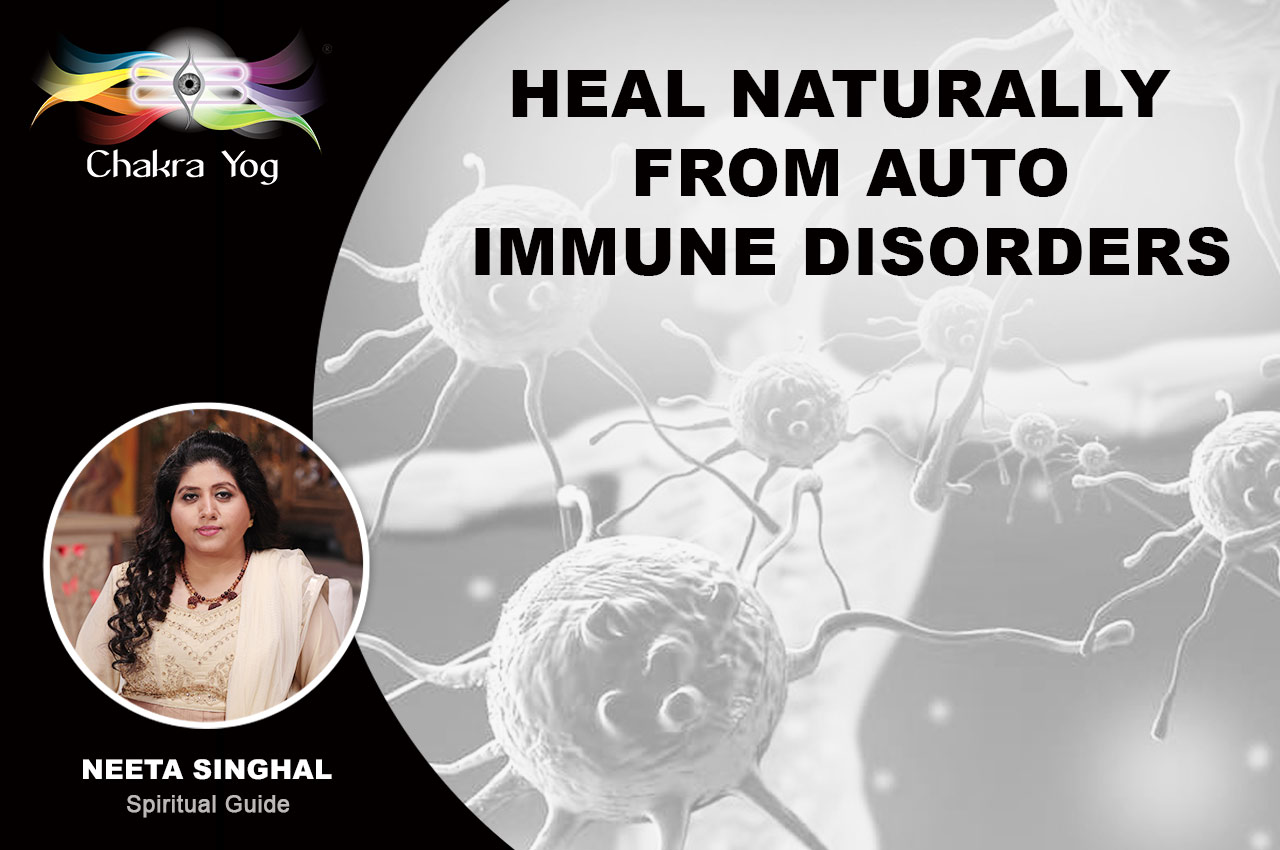Heal Naturally from Auto Immune disorders